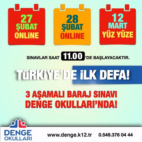 TÜRKİYE'DE İLK DEFA, 3 AŞAMALI BARAJ SINAVI DENGE OKULLARI'NDA!